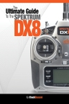 The Ultimate Guide to the Spektrum DX8
